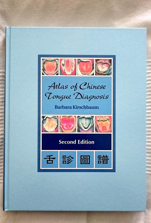 Atlas of Chinese Tongue Diagnosis - Barbara Kirschbaum